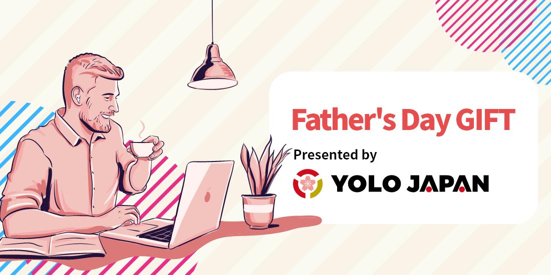 YOLO JAPAN、withコロナ時代を乗り切る父の日ギフトに「YOLO PREMIUM OFFICE」利用券のギフトキャンペーンを開始